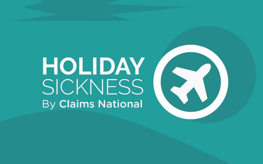 Holiday Sickness – Claims